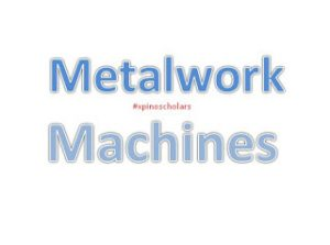 Basic Technology, Metal Work, Workshop, Xpino Media, JS, LESSON NOTE, Education, Nigeria, Metal Work Machines: Types and Functions